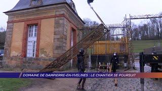 Yvelines | Domaine de Dampierre-en-Yvelines : le chantier se poursuit