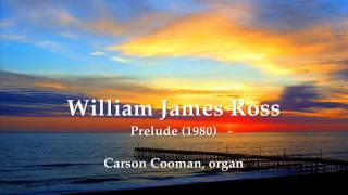 William James Ross — Prelude (1980) for organ