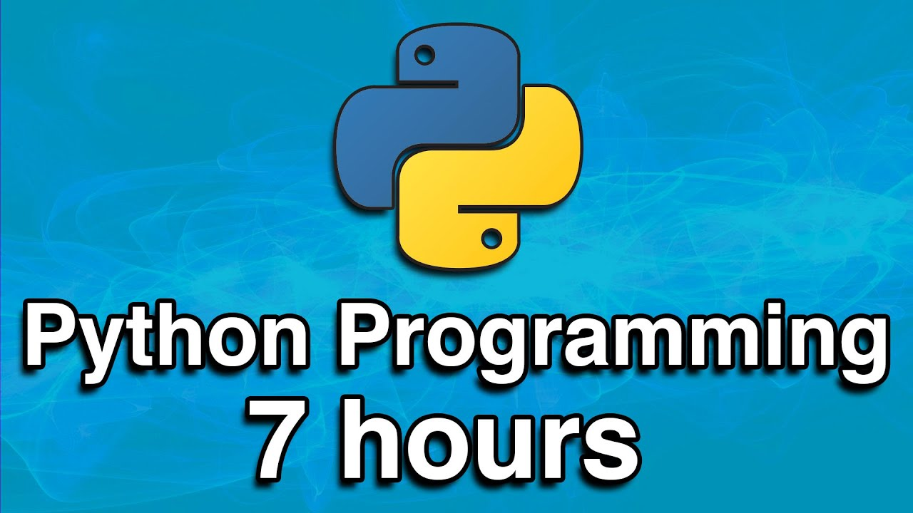 Python Programming Complete All-in-One Tutorial Series (7 HOURS!)