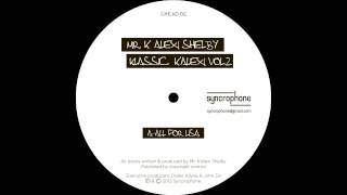 Mr K' Alexi Shelby - All for Lisa