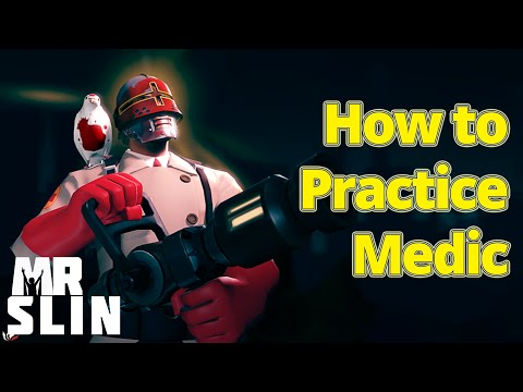 How to Practice Medic (TF2)