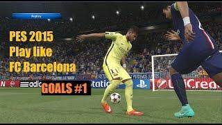 PES2015 HD 60fps ● Play Like FC Barcelona ● Goals & Skills ●