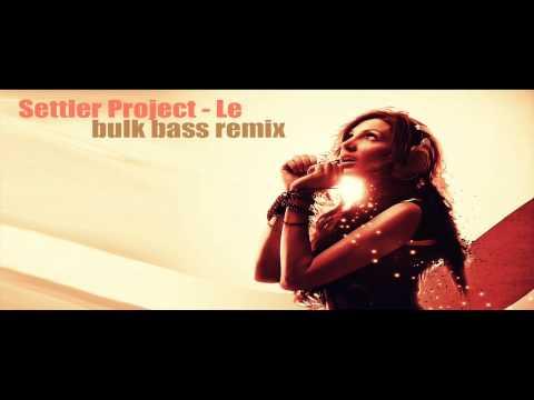 Settler Project - Le (Bulk Bass Remix 2011)