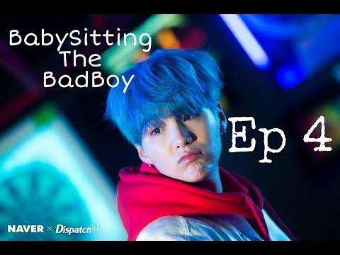 [Suga FF] Babysitting The Badboy    Ep 4
