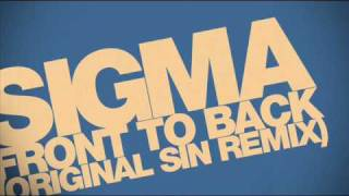 Sigma - Front To Back (Original Sin remix) (Full Version)