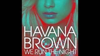 Havana Brown feat Pitbull - We Run The Night (Alternate Version) - February 21st, 2012-