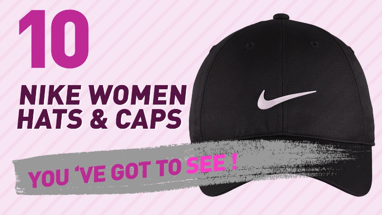 Nike Women Hats & Caps, Top 10 Collection // New & Popular 2017
