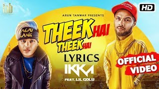 Ikka x Lil Golu - Theek Hai Theek Hai LYRICS / Lyric Video   DJ Harpz