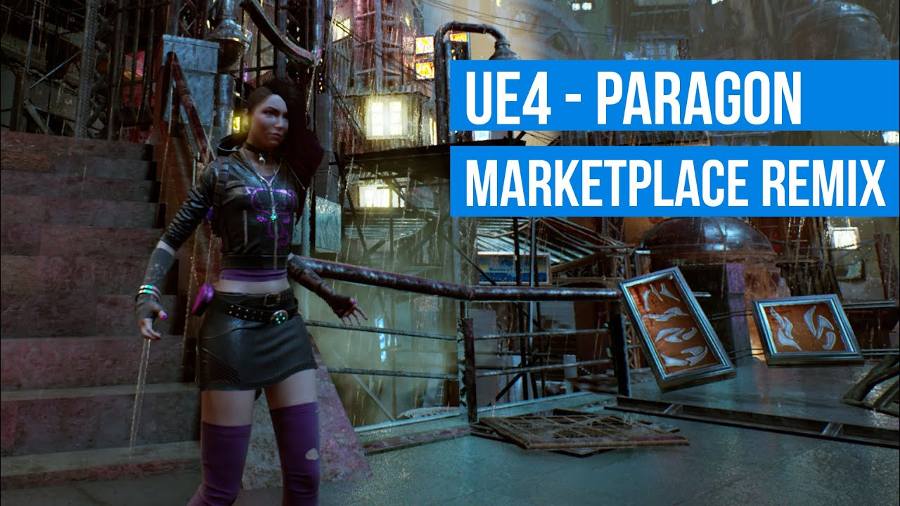 Paragon Character Assets and UE4 Marketplace Remix - (Links in the  description)