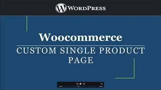 Custom Woocommerce Single Product Page | WordPress(, 2018-06-02T21:18:23.000Z)