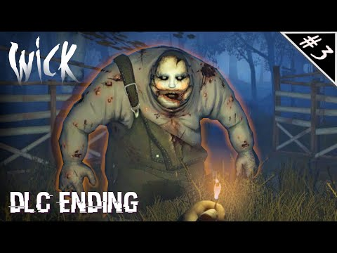 Braving the 'No Way Out' DLC || Wick #3 (Playthrough TRUE ENDING) |