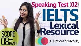 IELTS speaking test - Part 02 - Lexical Resource - (Improve your Band score)