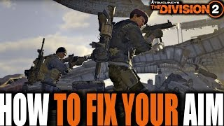 HOW TO FIX YOUR AIM IN THE DIVISION 2 | TIPS AND SETTINGS TO AIM BETTER ON CONSOLE FOR PVP & PVE