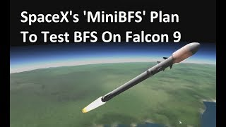 SpaceX Evolving Falcon 9 Stage Into 'MiniBFS' For Testing