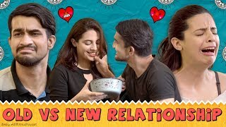 Being In A Relationship: Old vs New || Swara