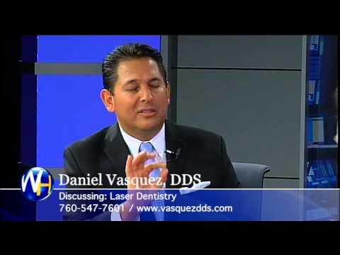 Laser Dentistry, Daniel Vasquez DDS, Oceanside, CA