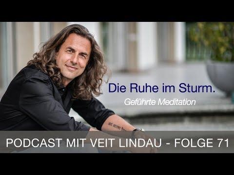 Die Ruhe im Sturm - Geführte Meditation mit Veit Lindau - Folge 71