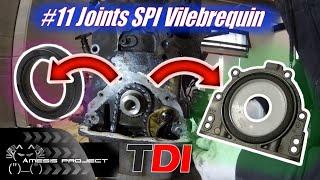#11 1.9 TDI Les Joints Spi du Vilebrequin
