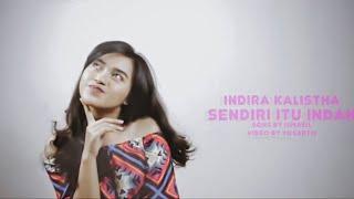 Indira Kalistha - Sendiri Itu Indah (Official Lyric Video) | Indira Kalistha