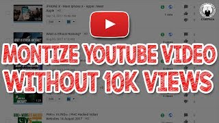 How To Monetize YouTube Videos Without 10K Views 2017! (Proof Added)