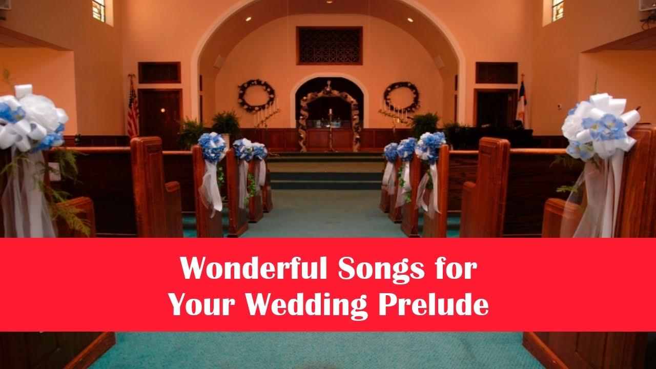 Wedding Prelude Songs.Amazing Wedding Prelude Songs