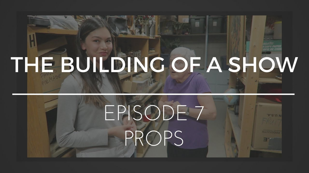 Download The Building of a Show : Episode 7 - Props