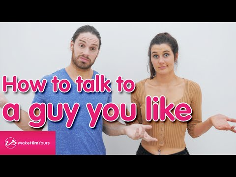 How To Talk To A Guy You Like