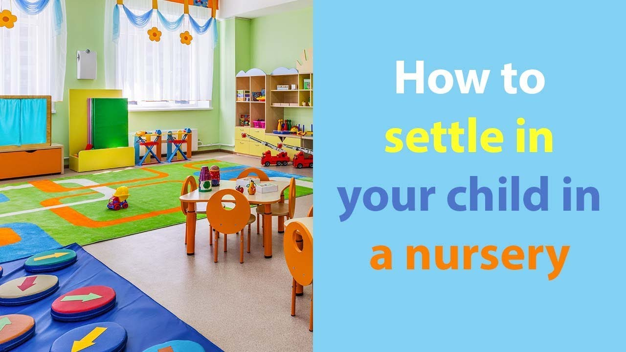 Settle Your Child Into Nursery And How