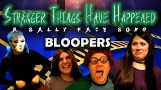 BLOOPERS from STRANGER THINGS HAVE HAPPENED: A Sally Face Song