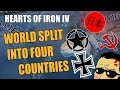 Hearts Of Iron 4: WORLD SPLIT INTO FOUR COUNTRIES