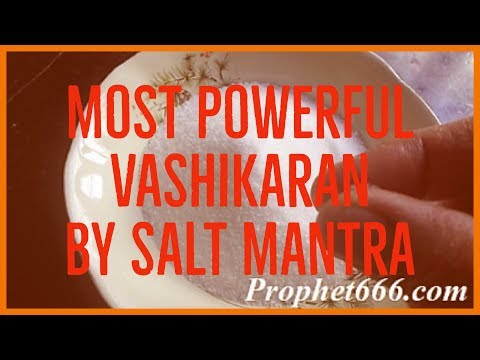 Most Powerful Vashikaran By Salt Mantra - YouTube