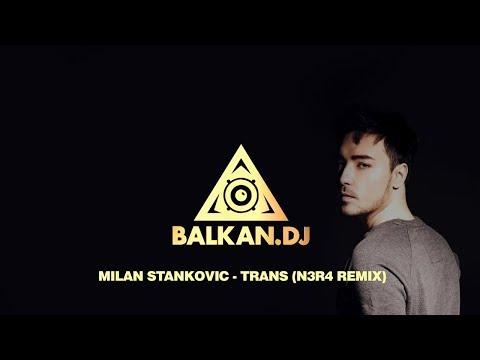 Milan Stanković - Trans (N3R4 Remix)