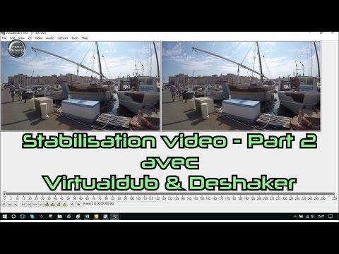 [Tuto] Logiciel Stabilisateur Video Part 2 - VirtualDub & Deshaker