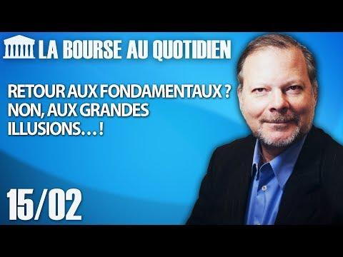 Bourse au Quotidien - Retour aux fondamentaux ? Non, aux grandes illusions… !