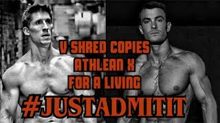 V SHRED COPIES ATHLEAN X FOR A LIVING JUSTADMITIT