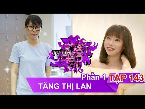 Chị Tăng Thị Lan | TỰ TIN ĐỂ ĐẸP – Tập 143 | TTDD #143 | 020917 👄
