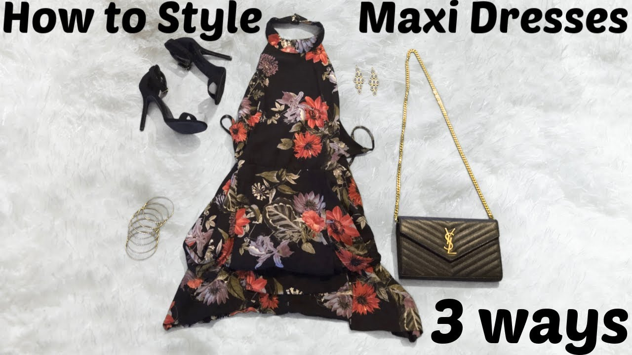 HOW TO STYLE MAXI DRESSES | 3 WAYS | Jodi's World