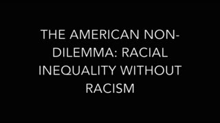 The American Non-Dilemma: Racial Inequality Without Racism -  Professor Nancy DiTomaso