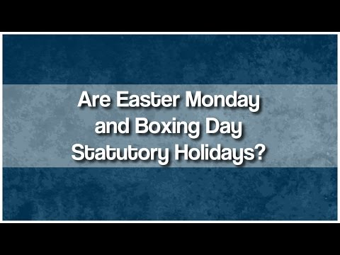 Are Easter Monday And Boxing Day Statutory Holidays In BC?