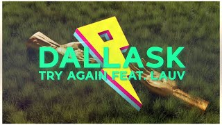 Download DallasK ft. Lauv - Try Again (Official Lyric Video)