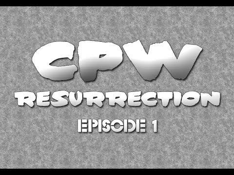 CPW: Resurrection Episode  1