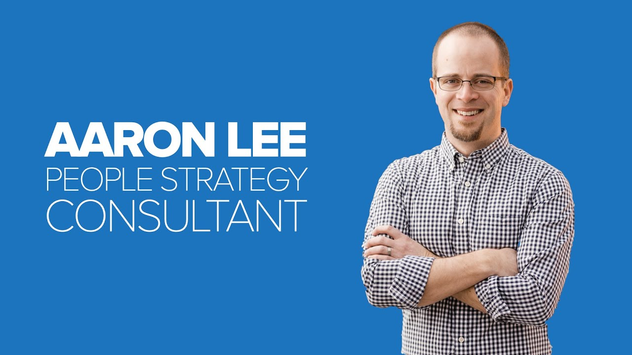 Aaron Lee - People Strategy Consultant - YouTube