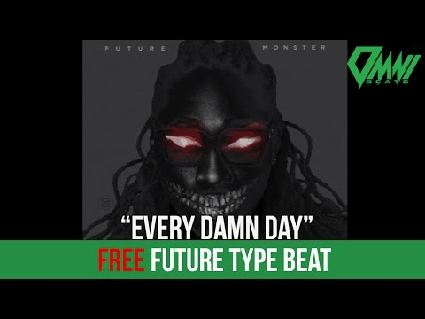"(FREE) Future Type Beat ""Every Damn Day"" Prod. Omnibeats"