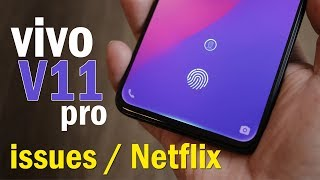 Vivo V11 Pro in-display finger print issues, Netflix issues and call drop issues