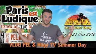 Annonces & Vlog Paris est Ludique / HiigyTv Summer day (Next Live, Astrahys, Briskar etc...)