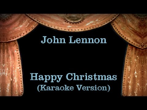 John Lennon Happy Christmas Lyrics Karaoke Version Youtube