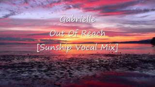 Gabrielle - Out Of Reach [Sunship Vocal Mix]