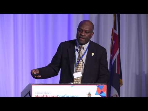 Cayman Islands Healthcare Conference FRIDAY, 21 OCTOBER 2016 Dr Fitzroy Henry