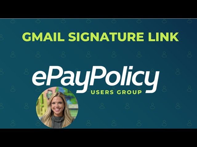 GMAIL SIGNATURE LINK (tutorial) - How to embed an ePayPolicy PayNow button in your Gmail signature