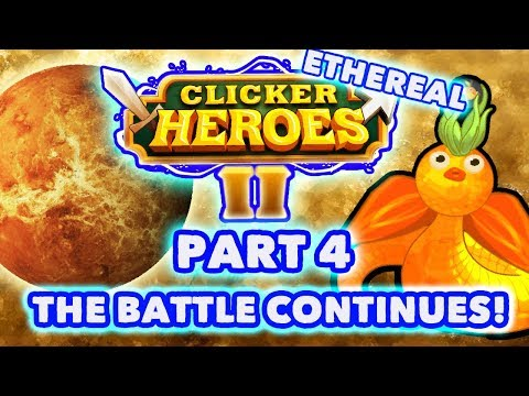 Clicker Heroes 2 Ethereal: #4 - The Battle Continues! - (Gameplay Walkthrough PC)